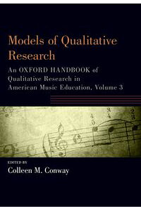 ModelsofQualitativeResearchAnOxfordHandbookofQualitativeResearchinAmericanMusicEducation,Volume3